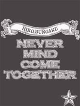 Never Mind Come Together